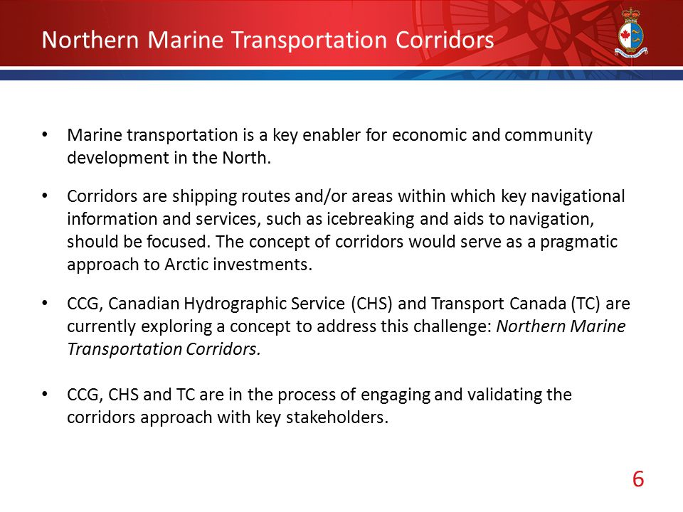 6 Northern Marine Transportation Corridors Marine transportation is a key enabler for economic and community development in the North.