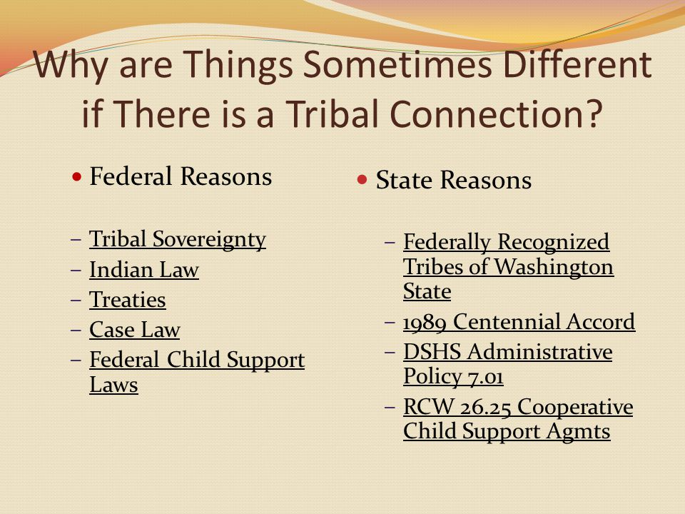Why are Things Sometimes Different if There is a Tribal Connection.