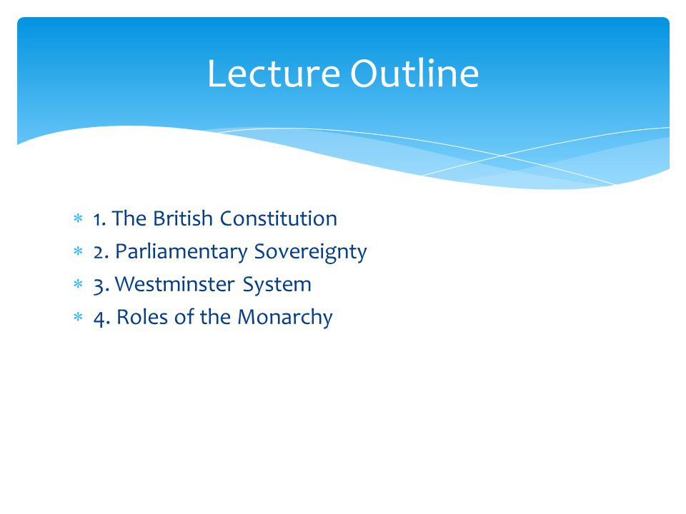 1.The British Constitution  Constitutions can be written (such as the U.S.
