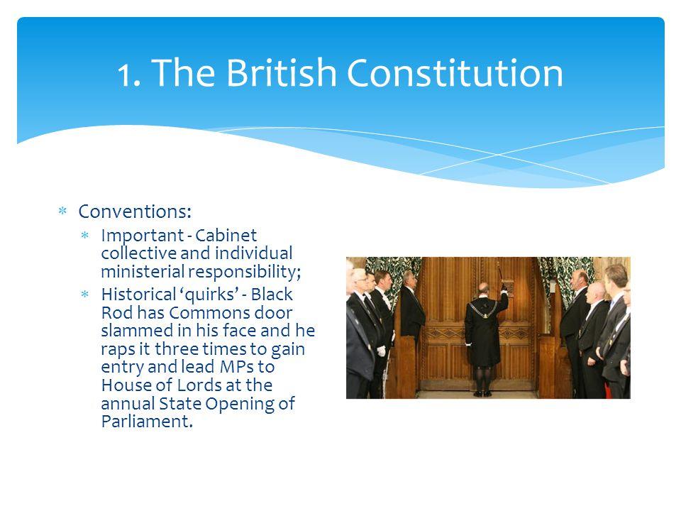 1.The British Constitution  Treaties – most recent 2007 Lisbon Treaty.
