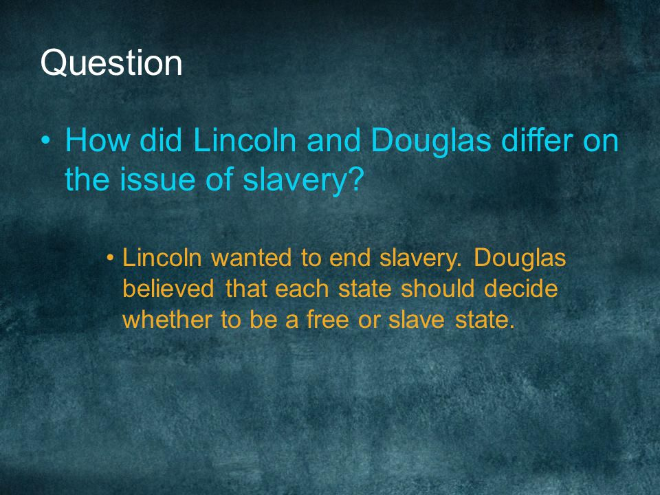 """Lincoln-Douglas Debates, 1858 Lincoln """"Honest Abe"""" Opposed Kansas- Nebraska Act Attacked popular sovereignty as wrong Won a large support group due to"""