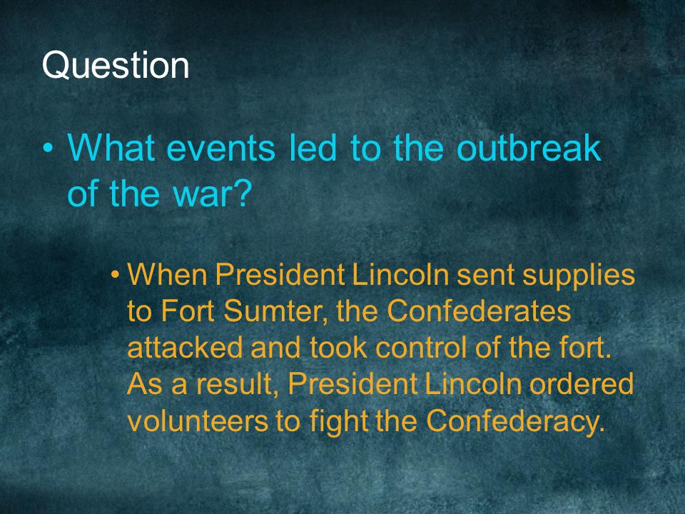 Civil War Begins March 4, 1861, Lincoln sworn in When southern states seceded seized federal forts and arsenals within their borders (Fort Sumter) –Gu