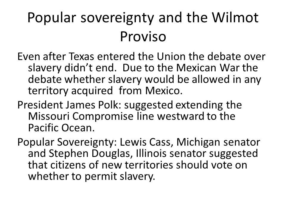 August 1846: David Wilmot, Representative of Pennsylvania introduced an amendment to the bill.