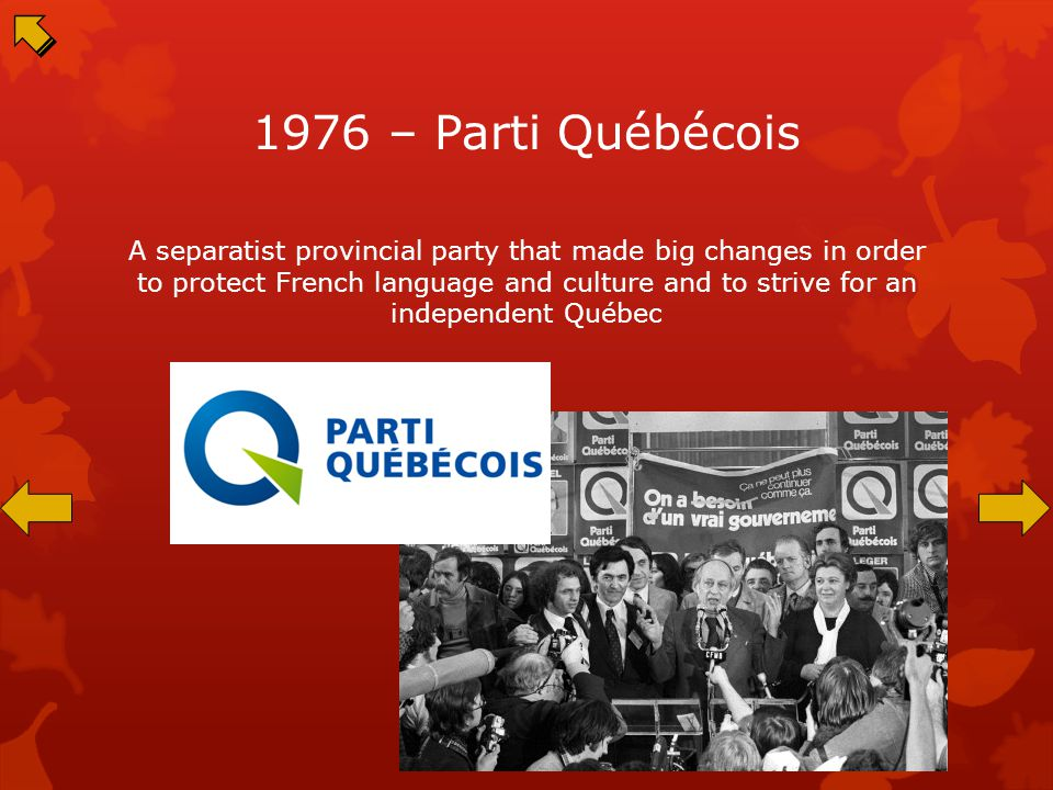 1970 – October Crisis Showed how far separatist (FLQ) were willing to go as well as how much the government was willing to stop them (Increased separatist feelings in French Canadians)