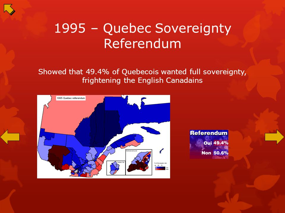1992 – Charlottetown Accord On again tried to appease Québec, and once again it failed, angering Quebecois