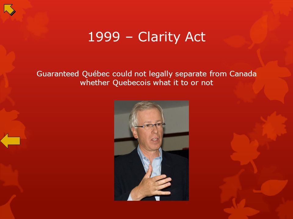 1995 – Quebec Sovereignty Referendum Showed that 49.4% of Quebecois wanted full sovereignty, frightening the English Canadains