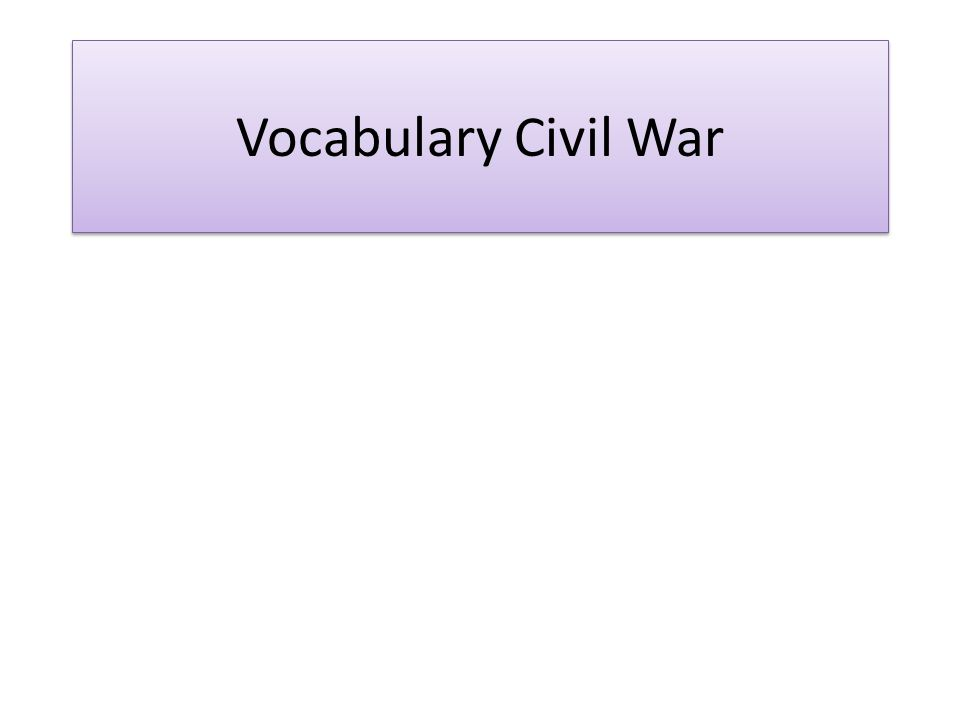Vocabulary Civil War