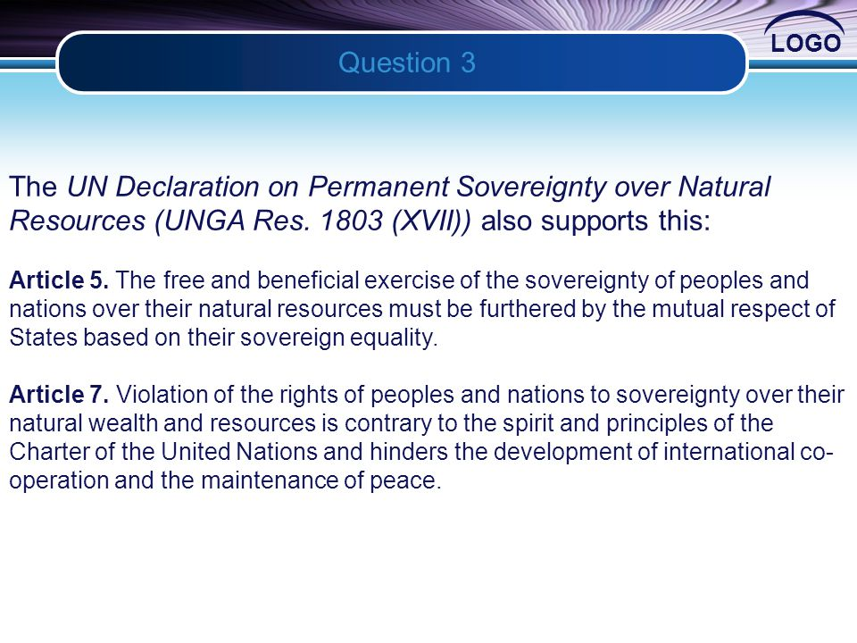 LOGO Question 3 2 The UN Declaration on Permanent Sovereignty over Natural Resources (UNGA Res.