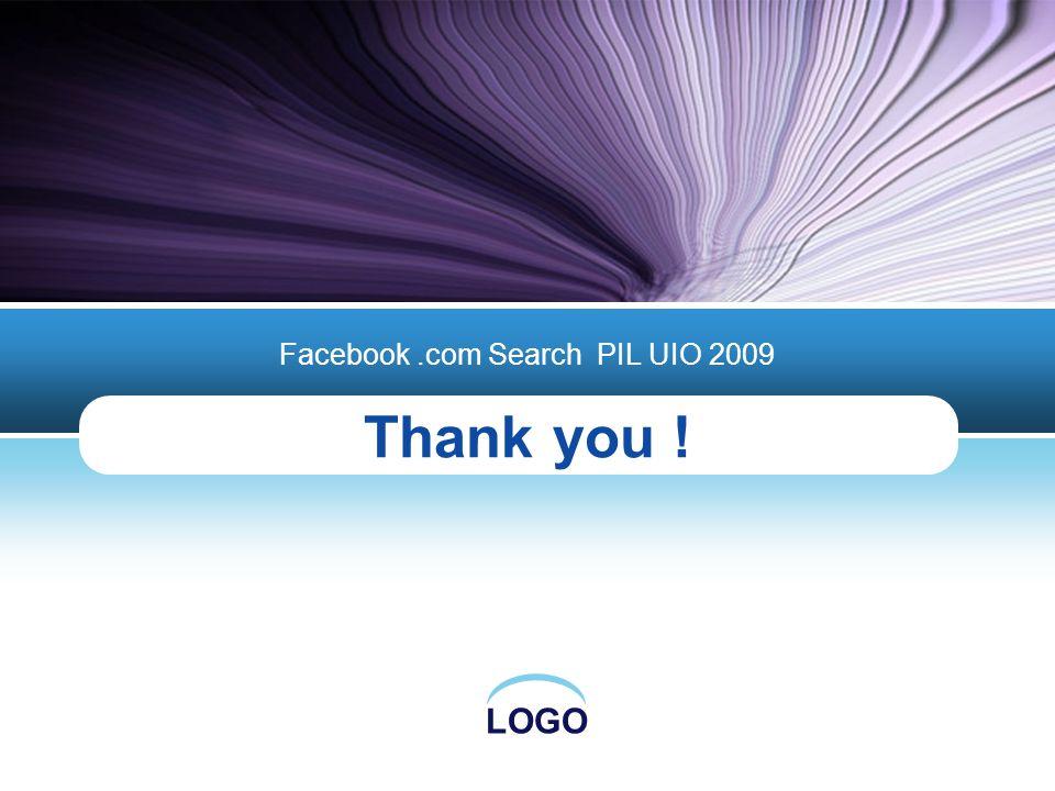 LOGO Thank you ! Facebook.com Search PIL UIO 2009