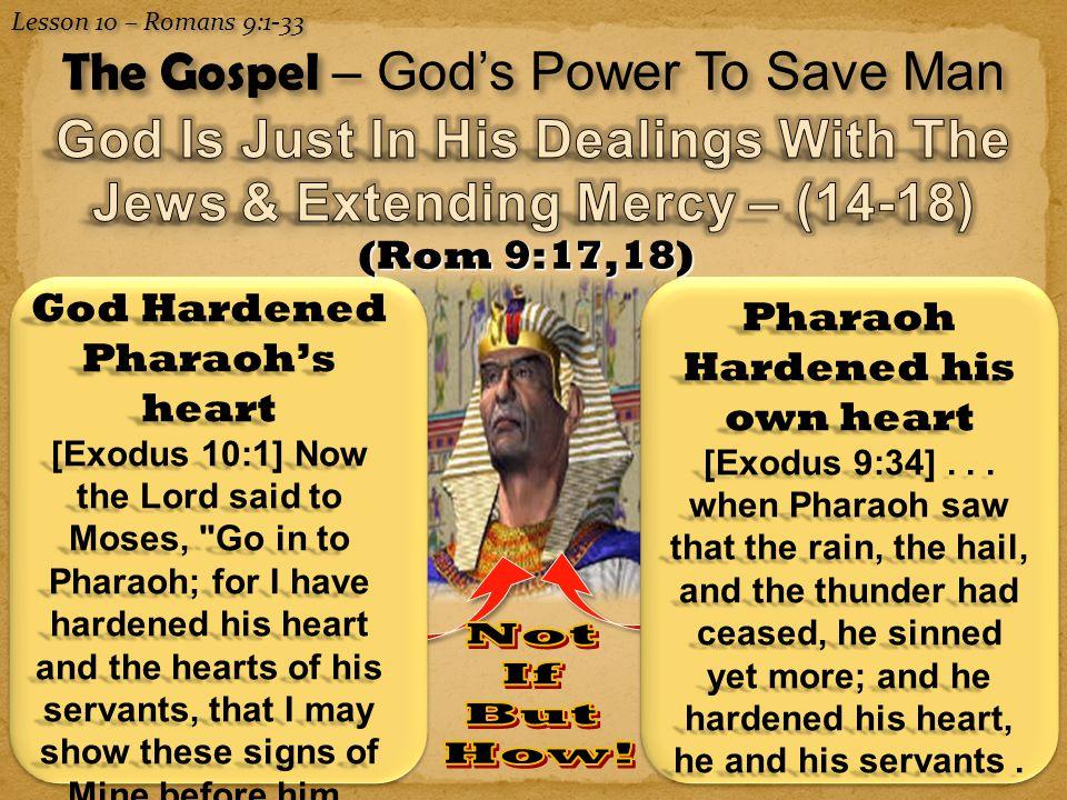 Don McClain 13 Pharaoh Hardened his own heart [Exodus 9:34]...