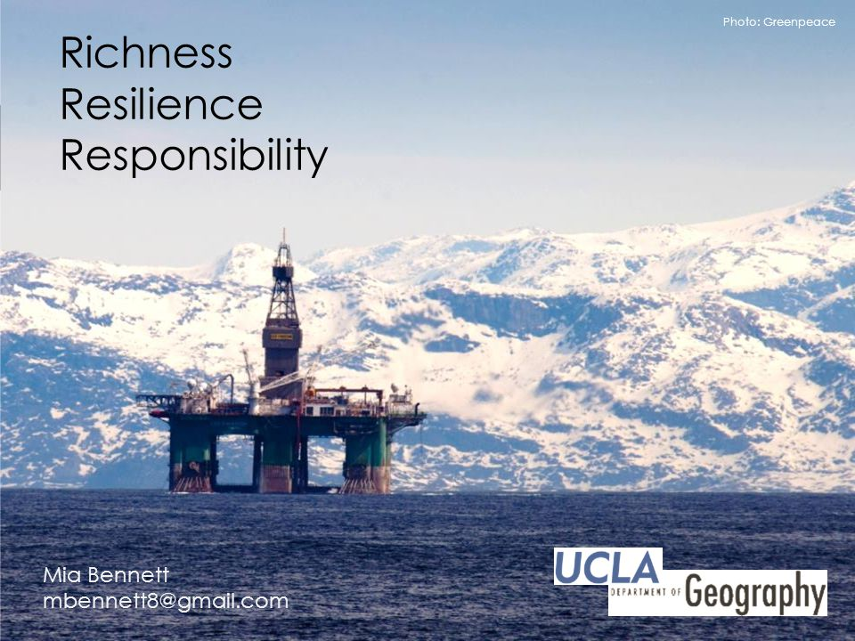 Richness Resilience Responsibility Mia Bennett mbennett8@gmail.com Photo: Greenpeace