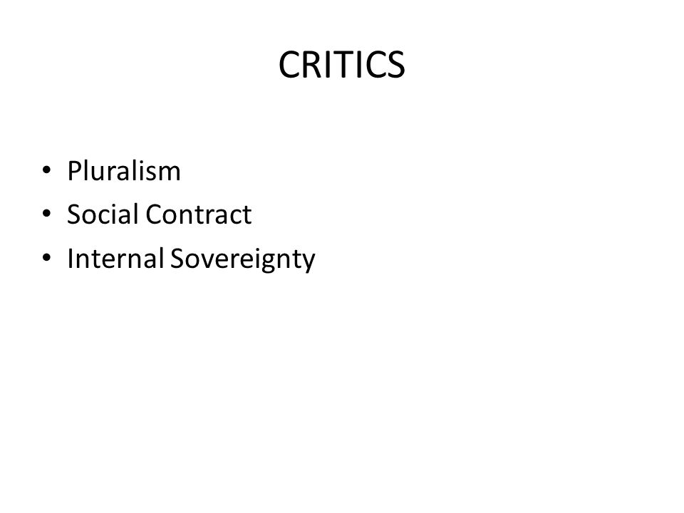 CRITICS Pluralism Social Contract Internal Sovereignty