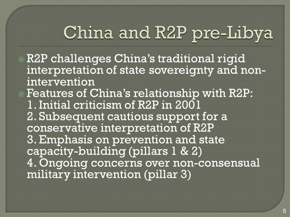  R2P challenges China's traditional rigid interpretation of state sovereignty and non- intervention  Features of China's relationship with R2P: 1. I