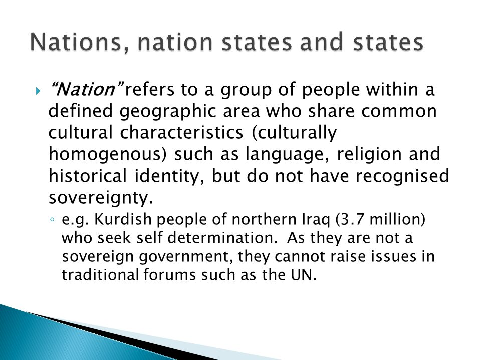  Nation state refers to the political process of governing a particular geographic area, with defined territorial boundaries.