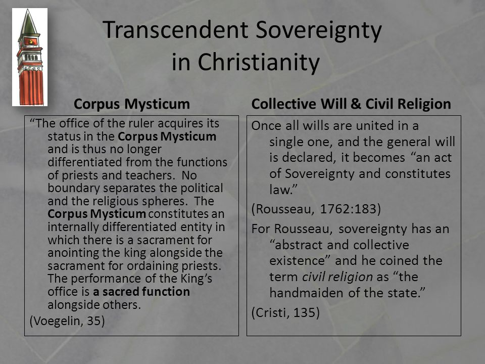 Transcendent Sovereignty in Christianity Corpus Mysticum The office of the ruler acquires its status in the Corpus Mysticum and is thus no longer differentiated from the functions of priests and teachers.