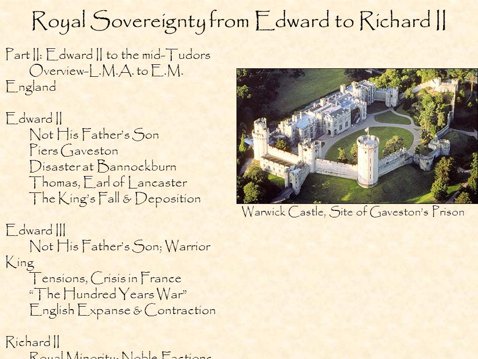 Royal Sovereignty from Edward to Richard II Part II: Edward II to the mid-Tudors Overview-L.M.A.