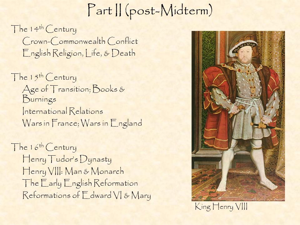 Part II (post-Midterm) The 14 th Century Crown-Commonwealth Conflict English Religion, Life, & Death The 15 th Century Age of Transition; Books & Burn