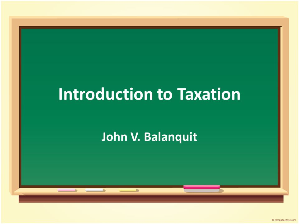 Introduction to Taxation John V. Balanquit