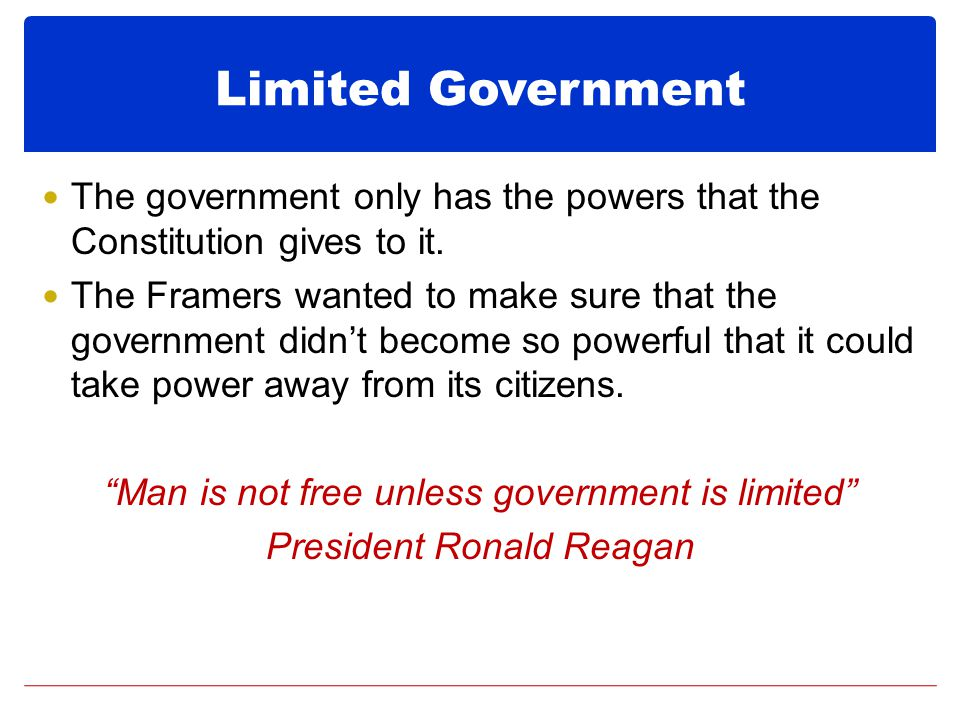 The government only has the powers that the Constitution gives to it.