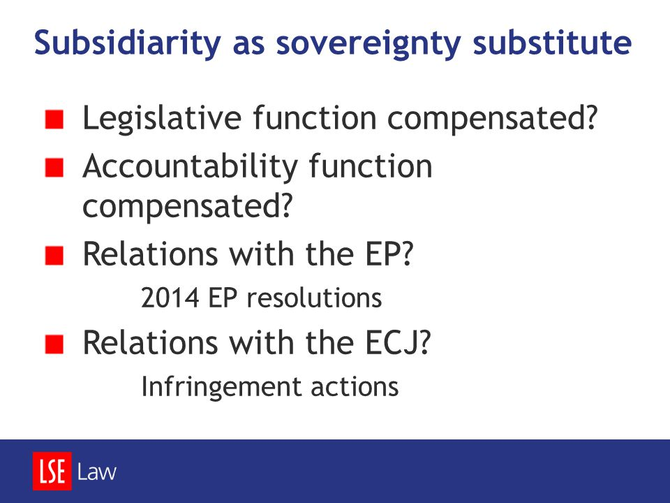Subsidiarity as sovereignty substitute Legislative function compensated.