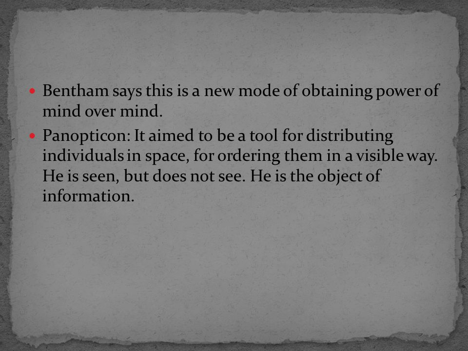 Bentham says this is a new mode of obtaining power of mind over mind.