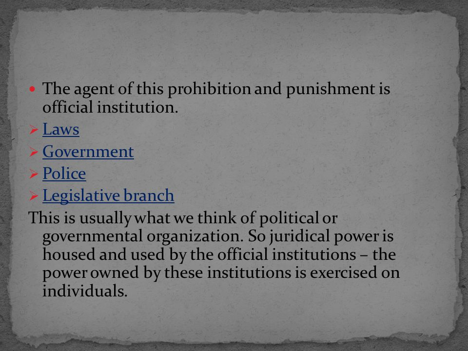 The agent of this prohibition and punishment is official institution.