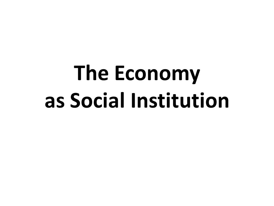 The Economy as Social Institution