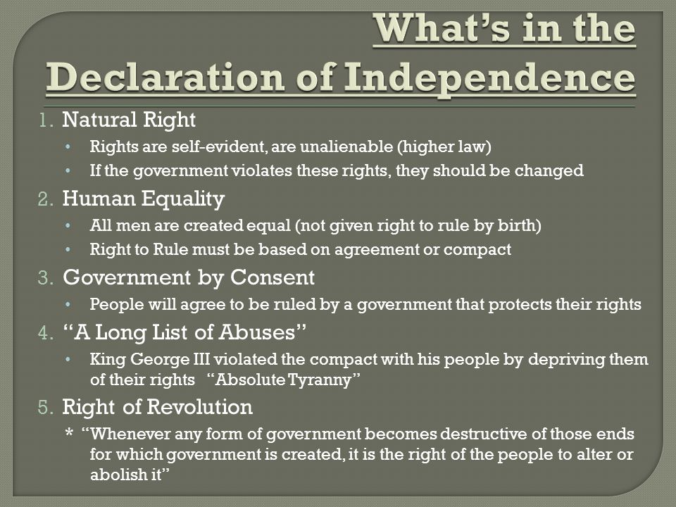 1. Natural Right Rights are self-evident, are unalienable (higher law) If the government violates these rights, they should be changed 2. Human Equali