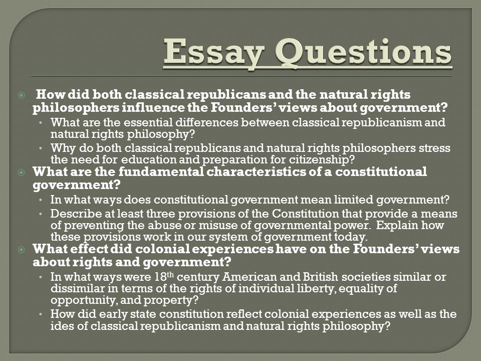  CapitalismFeudalismRepublic  CharterIndentured ServantRule of Law  Checks and Balances Limited GovernmentSocial Contract Theory  Civic VirtueNatural RightsSovereignty  Common GoodParliamentVeto  ConstitutionPrecedentWrit of Assistance