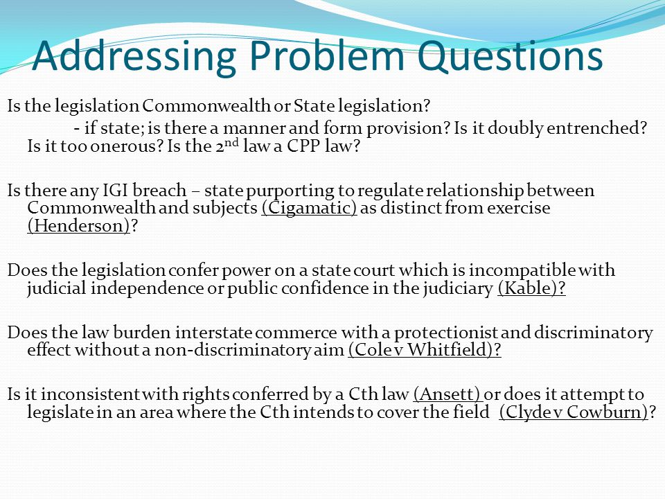 Addressing Problem Questions Is the legislation Commonwealth or State legislation.