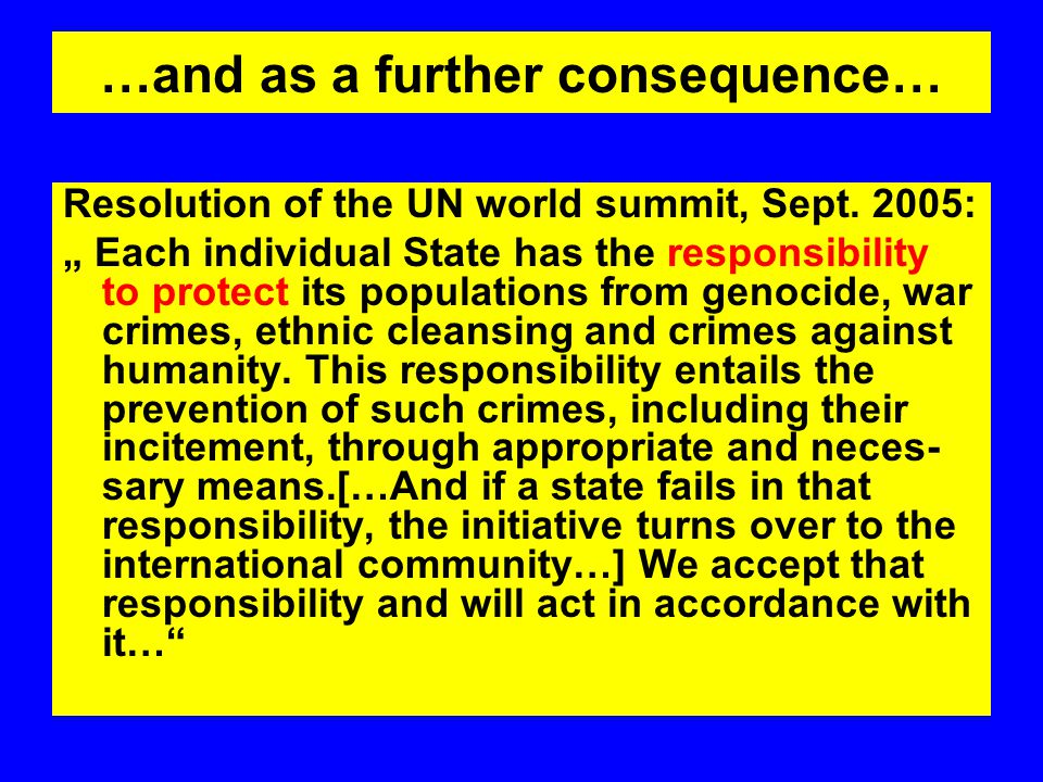 …and as a further consequence… Resolution of the UN world summit, Sept.