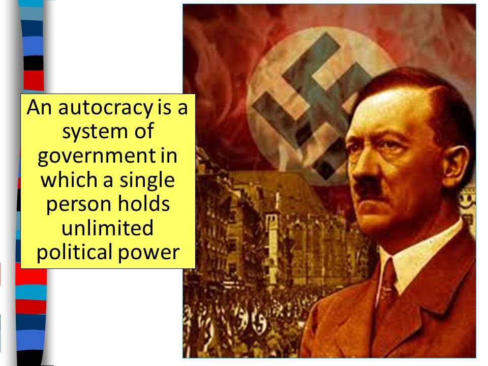 An autocracy is a system of government in which a single person holds unlimited political power