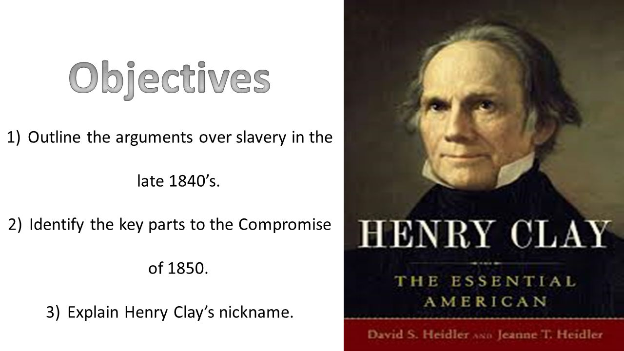 1) Outline the arguments over slavery in the late 1840's.