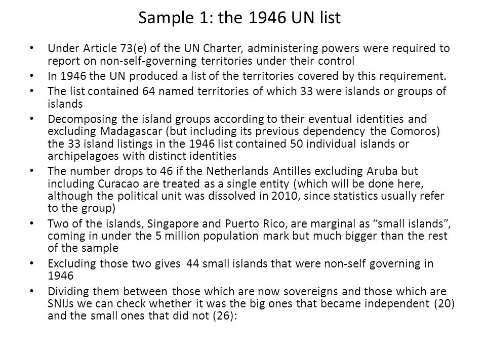 Sample 1: the 1946 UN list Under Article 73(e) of the UN Charter, administering powers were required to report on non-self-governing territories under their control In 1946 the UN produced a list of the territories covered by this requirement.