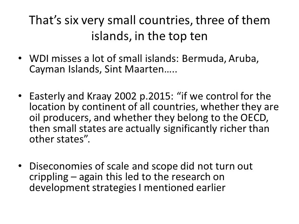 That's six very small countries, three of them islands, in the top ten WDI misses a lot of small islands: Bermuda, Aruba, Cayman Islands, Sint Maarten…..