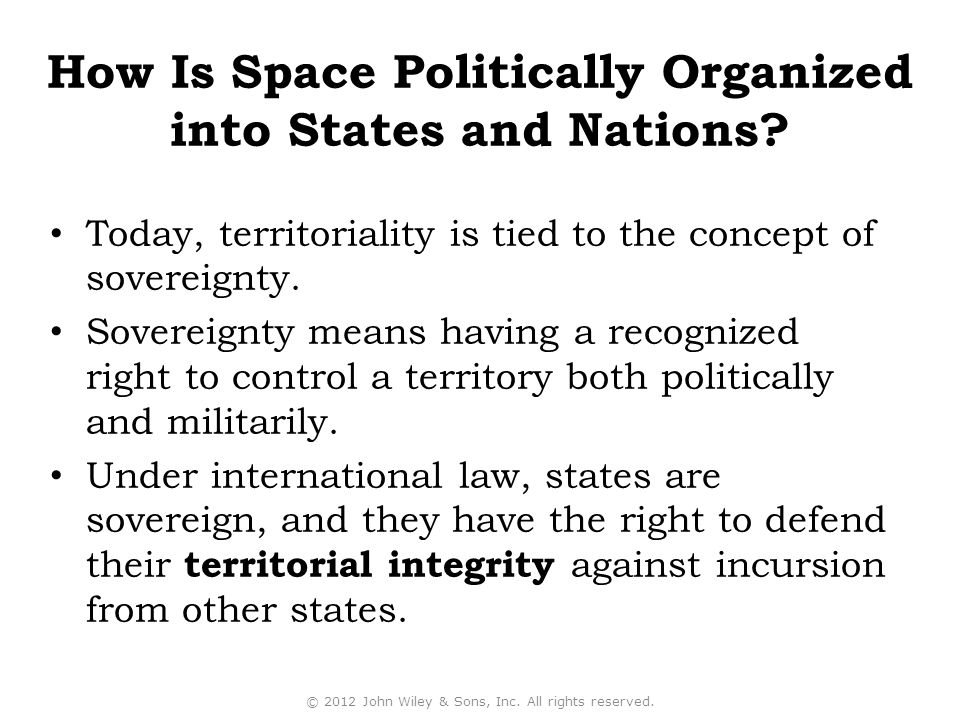 Today, territoriality is tied to the concept of sovereignty.