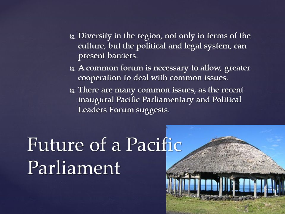   Diversity in the region, not only in terms of the culture, but the political and legal system, can present barriers.