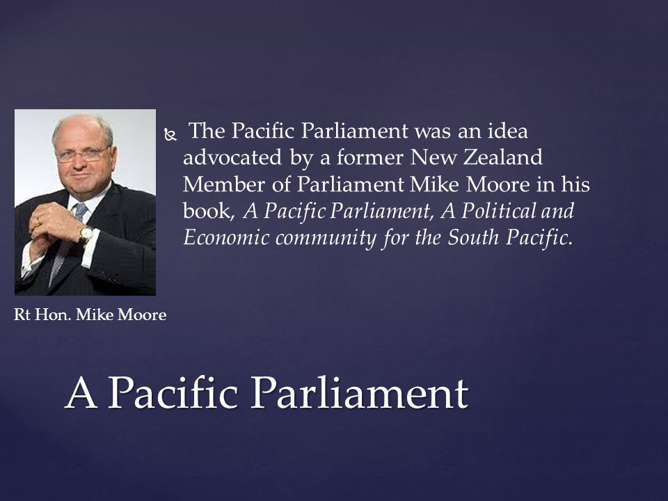   The Pacific Parliamentary and Political Leaders Forum in New Zealand invited all Pacific countries along with leaders from states like Fiji, Tokelau and New Caledonia which do not have parliaments.