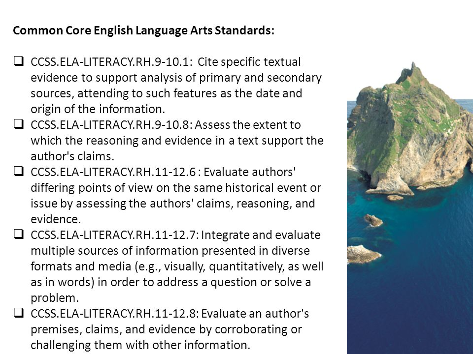 Common Core English Language Arts Standards:  CCSS.ELA-LITERACY.RH.9-10.1: Cite specific textual evidence to support analysis of primary and secondary sources, attending to such features as the date and origin of the information.