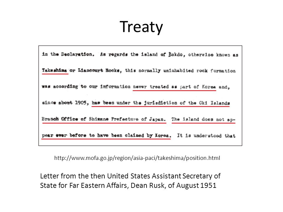 Treaty Letter from the then United States Assistant Secretary of State for Far Eastern Affairs, Dean Rusk, of August 1951 http://www.mofa.go.jp/region/asia-paci/takeshima/position.html