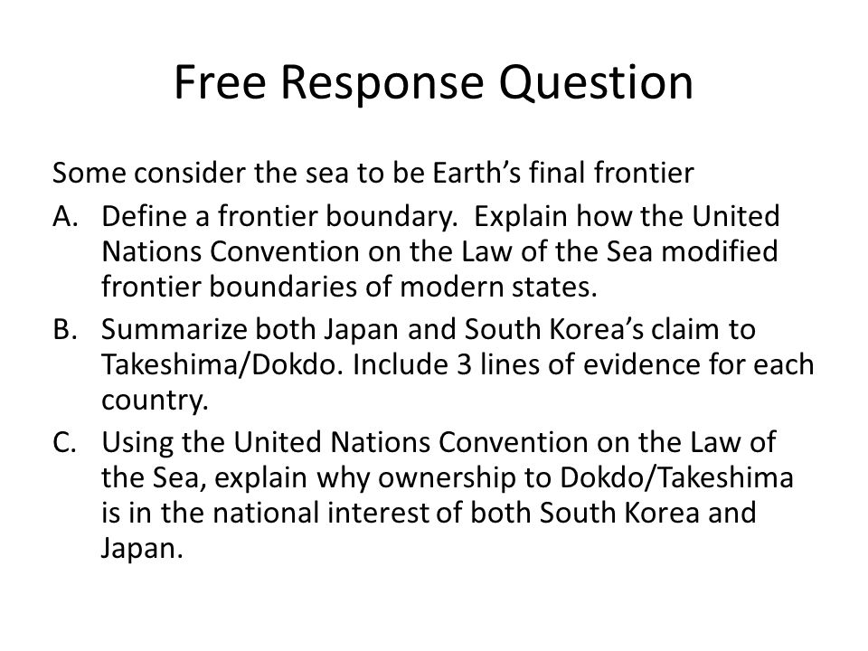 Free Response Question Some consider the sea to be Earth's final frontier A.Define a frontier boundary.