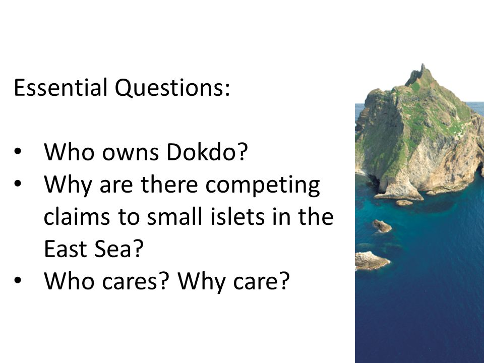 Essential Questions: Who owns Dokdo.