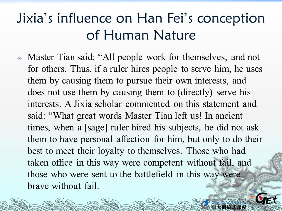 Jixia's influence on Han Fei's conception of Human Nature  Master Tian said: All people work for themselves, and not for others.