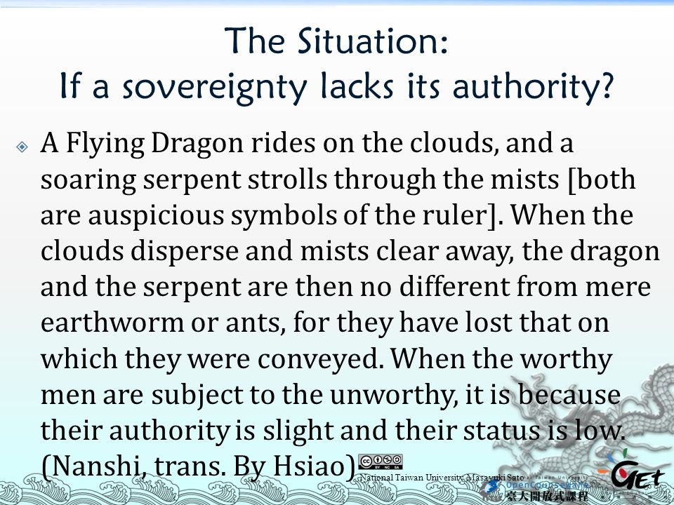 The Situation: If a sovereignty lacks its authority?  A Flying Dragon rides on the clouds, and a soaring serpent strolls through the mists [both are