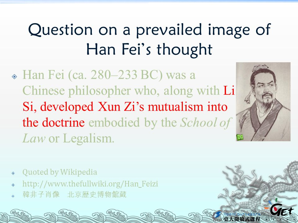 Question on a prevailed image of Han Fei's thought  Han Fei (ca. 280–233 BC) was a Chinese philosopher who, along with Li Si, developed Xun Zi's mutu