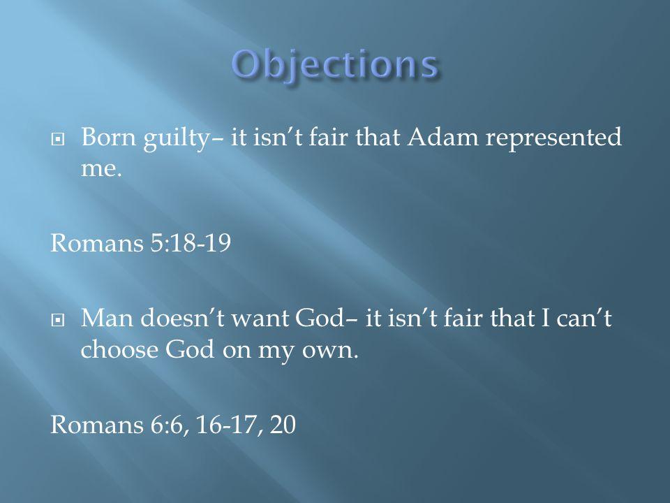  Born guilty– it isn't fair that Adam represented me.