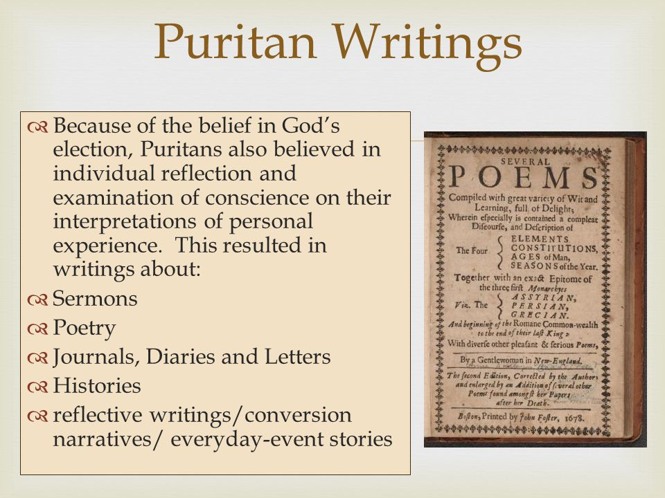   Because of the belief in God's election, Puritans also believed in individual reflection and examination of conscience on their interpretations of