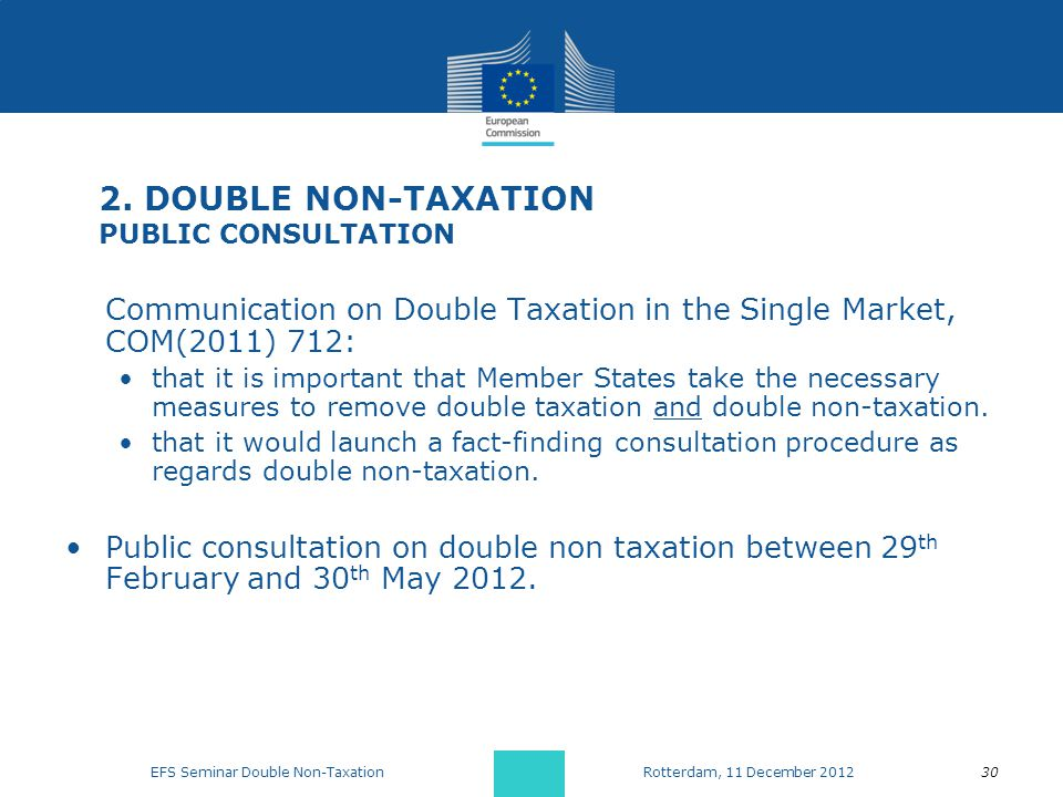 2. DOUBLE NON-TAXATION PUBLIC CONSULTATION Communication on Double Taxation in the Single Market, COM(2011) 712: that it is important that Member Stat