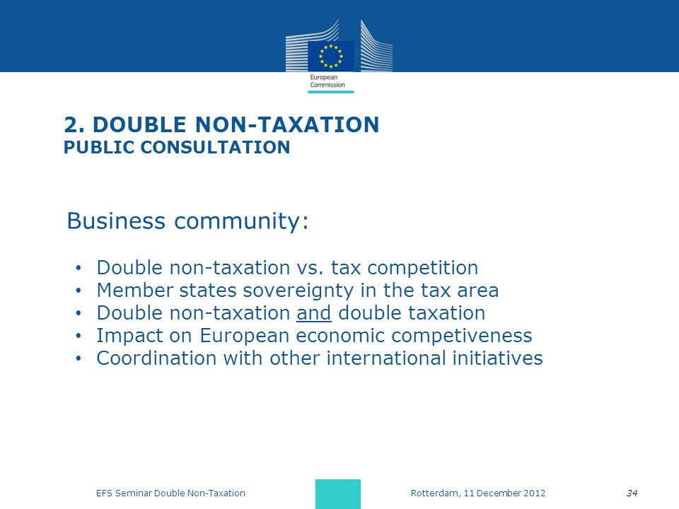 2. DOUBLE NON-TAXATION PUBLIC CONSULTATION Business community: Double non-taxation vs.