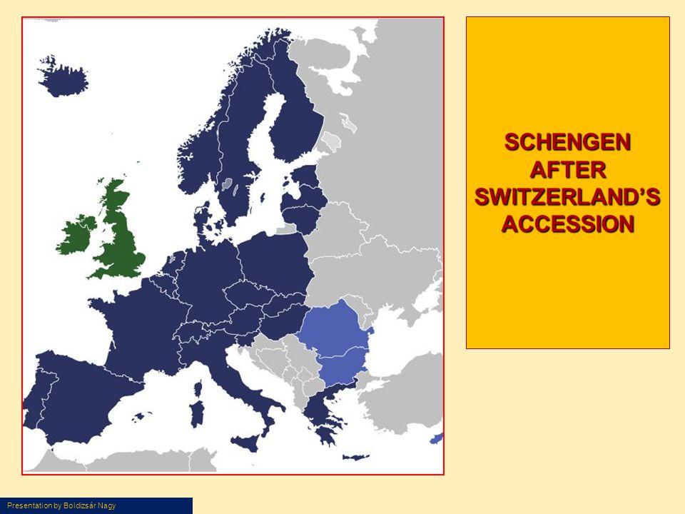 Presentation by Boldizsár Nagy SCHENGEN AFTER SWITZERLAND'S ACCESSION